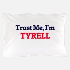 Trust Me, I'm Tyrell Pillow Case