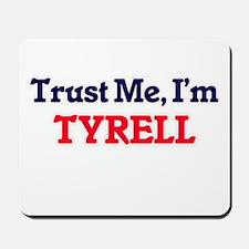Trust Me, I'm Tyrell Mousepad