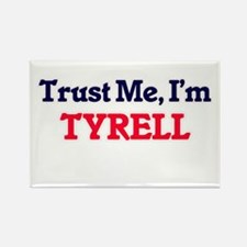 Trust Me, I'm Tyrell Magnets