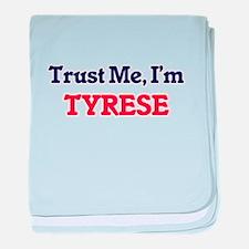 Trust Me, I'm Tyrese baby blanket