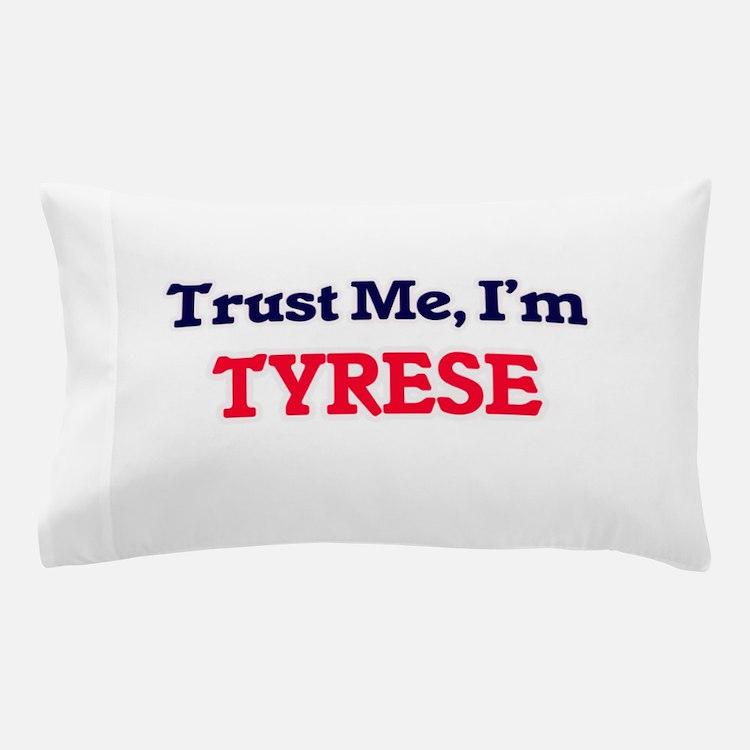 Trust Me, I'm Tyrese Pillow Case