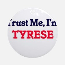Trust Me, I'm Tyrese Round Ornament