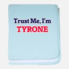 Trust Me, I'm Tyrone baby blanket