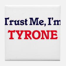 Trust Me, I'm Tyrone Tile Coaster