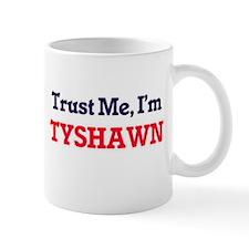 Trust Me, I'm Tyshawn Mugs