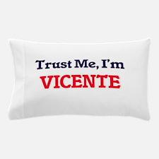 Trust Me, I'm Vicente Pillow Case
