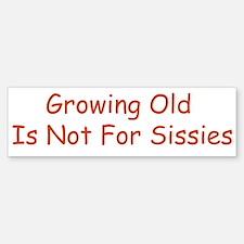 Growing Old Bumper Bumper Bumper Sticker