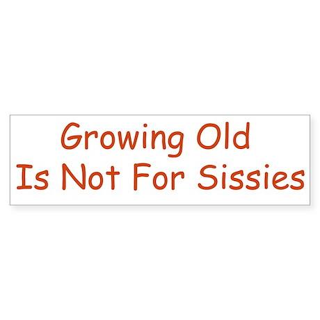 Growing Old Bumper Sticker