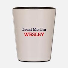 Trust Me, I'm Wesley Shot Glass