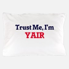 Trust Me, I'm Yair Pillow Case
