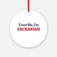 Trust Me, I'm Zachariah Round Ornament