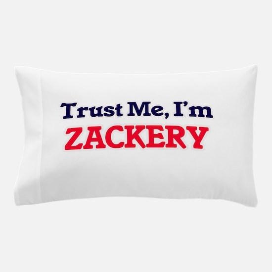 Trust Me, I'm Zackery Pillow Case