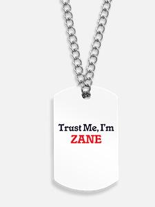 Trust Me, I'm Zane Dog Tags