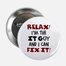 """relax it guy here 2.25"""" Button"""