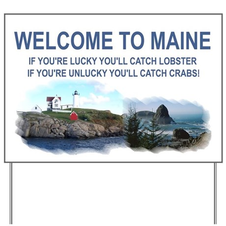 Welcome to Maine Yard Sign