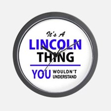 It's LINCOLN thing, you wouldn't unders Wall Clock