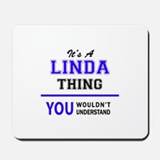 It's LINDA thing, you wouldn't understan Mousepad