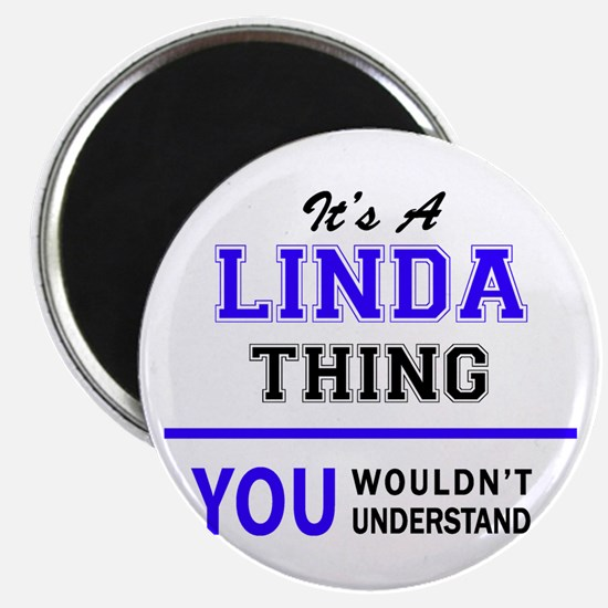 It's LINDA thing, you wouldn't understand Magnets