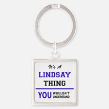 It's LINDSAY thing, you wouldn't underst Keychains
