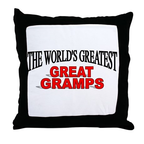 """The World's Greatest Great Gramps"" Throw Pillow"