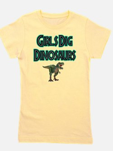 Girls Dig Dinosaurs... Girl's Tee