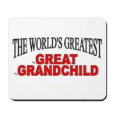 """The World's Greatest Great Grandchild"" Mousepad"