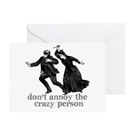 Don't Annoy The Crazy Person Greeting Card