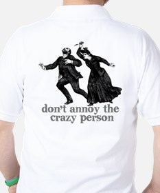 Don't Annoy The Crazy Person Golf Shirt