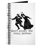 Don't Annoy The Crazy Person Journal