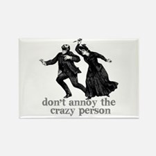 Don't Annoy The Crazy Person Rectangle Magnet (100