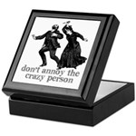 Don't Annoy The Crazy Person Keepsake Box