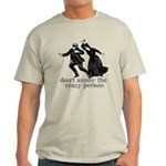 Don't Annoy The Crazy Person Light T-Shirt