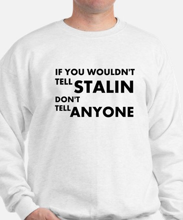 Stalin-Anyone Sweatshirt