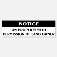 Permission of land owner Bumper Bumper Bumper Sticker