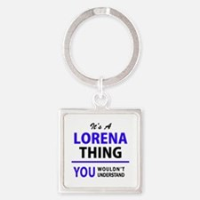 It's LORENA thing, you wouldn't understa Keychains