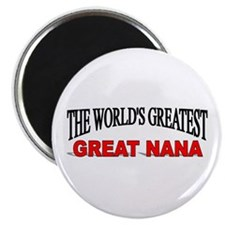 """The World's Greatest Great Nana"" Magnet"