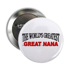 """""""The World's Greatest Great Nana"""" 2.25"""" Button"""