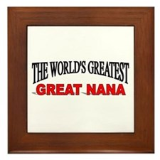 """The World's Greatest Great Nana"" Framed Tile"