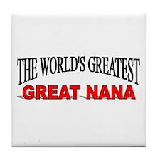 """The World's Greatest Great Nana"" Tile Coaster"