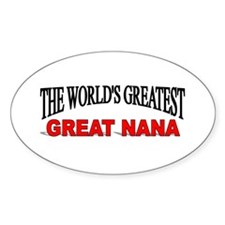 """""""The World's Greatest Great Nana"""" Oval Decal"""