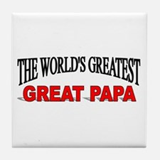 """The World's Greatest Great Papa"" Tile Coaster"