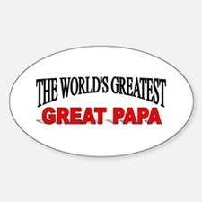 """""""The World's Greatest Great Papa"""" Oval Decal"""