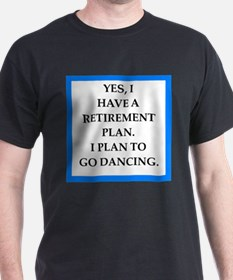 retirement joke on gifts and t-shirts. T-Shirt