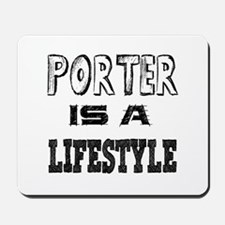 Porter Is A LifeStyle Mousepad
