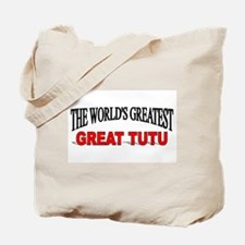 """The World's Greatest Great TuTu"" Tote Bag"