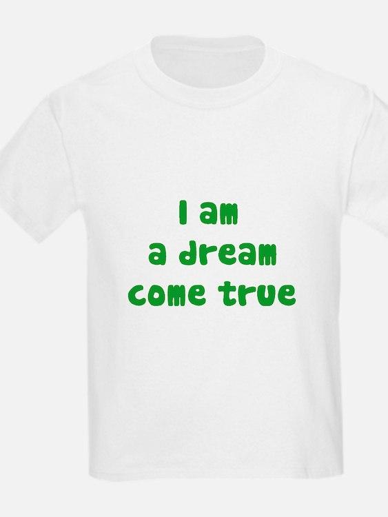 I am a dream (green writing) T-Shirt