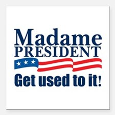"MadamePresident.png Square Car Magnet 3"" x 3"""