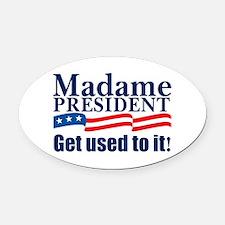 MadamePresident.png Oval Car Magnet