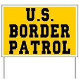 Border patrol yard signs Yard Signs