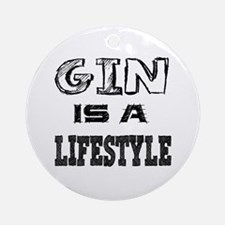 Gin Is A LifeStyle Round Ornament